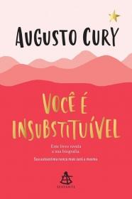 LIVRO VOCÊ É INSUBSTITUÍVEL DE AUGUSTO CURY