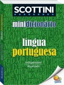 MINÍ DICIONÁRIO SCOTTINI LÍNGUA PORTUGUESA