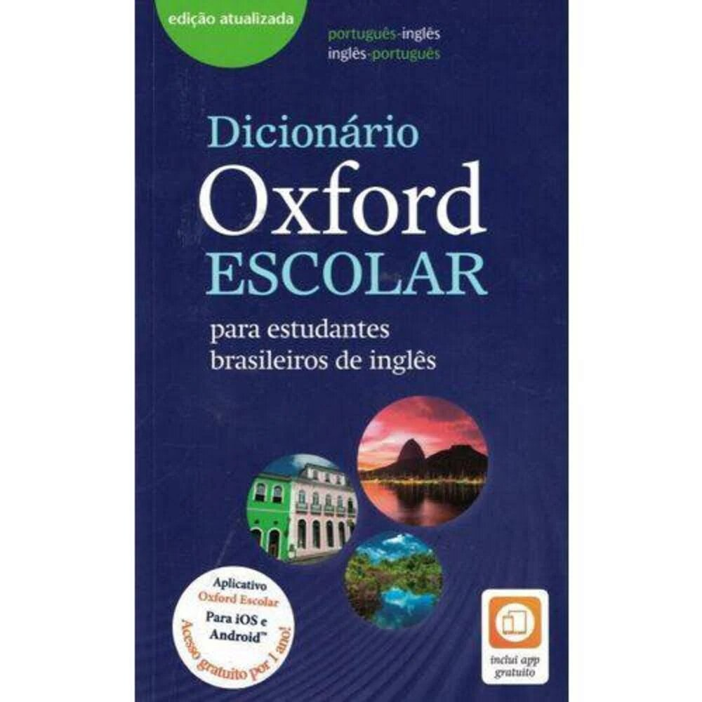DICIONÁRIO OXFORD ESCOLAR 3ª EDIÇÃO PARA ESTUDANTES BRASILEIROS DE INGLÊS.