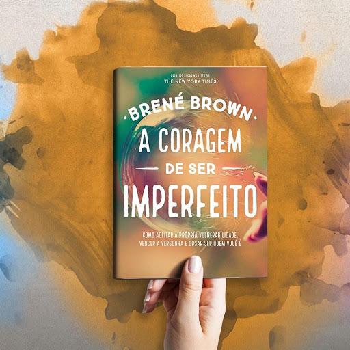 LIVRO A CORAGEM DE SER IMPERFEITO DE BRENÉ BROWN