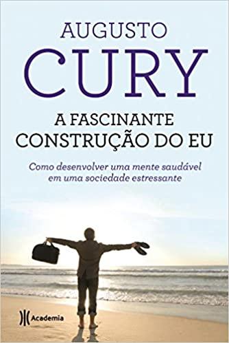 LIVRO A FASCINANTE CONSTRUÇÃO DO EU  DE AUGUSTO CURY