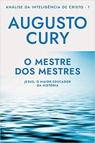 LIVRO O MESTRE DOS MESTRES DE AUGUSTO CURY