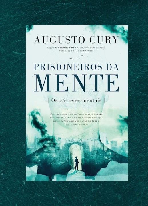 LIVRO PRISIONEIROS DA MENTE DE AUGUSTO CURY