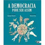 A DEMOCRACIA PODE SER ASSIM