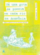 HÁ UMA GOTA DE POESIA EM CADA RIO DA AMAZÔNIA