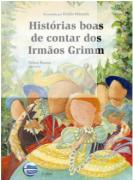 HISTÓRIAS BOAS DE CONTAR DOS IRMÃO GRIMM