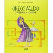 OREOSVALDO, O PÁSSARO DAS SOMBRAS
