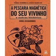 PESCARIA MAGNÉTICA DO SEU VIVINHO