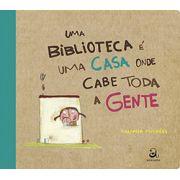 UMA BIBLIOTECA E UMA CASA ONDE CABE TODA A GENTE