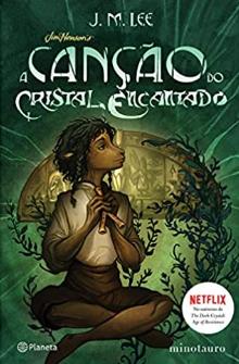 A CANÇAO DO CRISTAL ENCANTADO  - Loja Bonde Lê