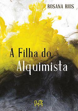 A FILHA DO ALQUIMISTA  - Loja Bonde Lê