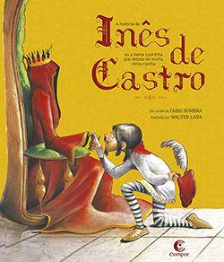 A HISTÓRIA DE INÊS DE CASTRO  - Loja Bonde Lê