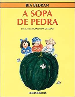 A SOPA DE PEDRA  - Loja Bonde Lê