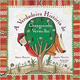 A VERDADEIRA HISTÓRIA DE CHAPEUZINHO VERMELHO  - Loja Bonde Lê
