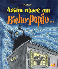 ASSIM NASCE UM BICHO PAPÃO...  - Loja Bonde Lê