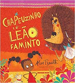 CHAPEUZINHO E O LEAO FAMINTO  - Loja Bonde Lê