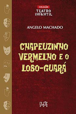CHAPEUZINHO VERMELHO E O LOBO-GUARA  - Loja Bonde Lê