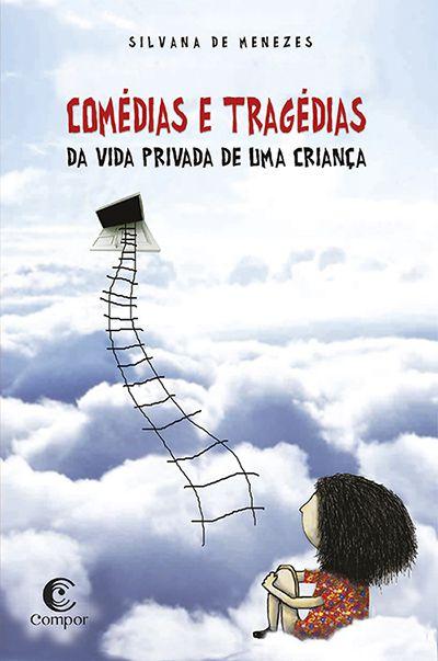 COMÉDIAS E TRAGÉDIAS DA VIDA PRIVADA DE UMA CRIANÇA  - Loja Bonde Lê
