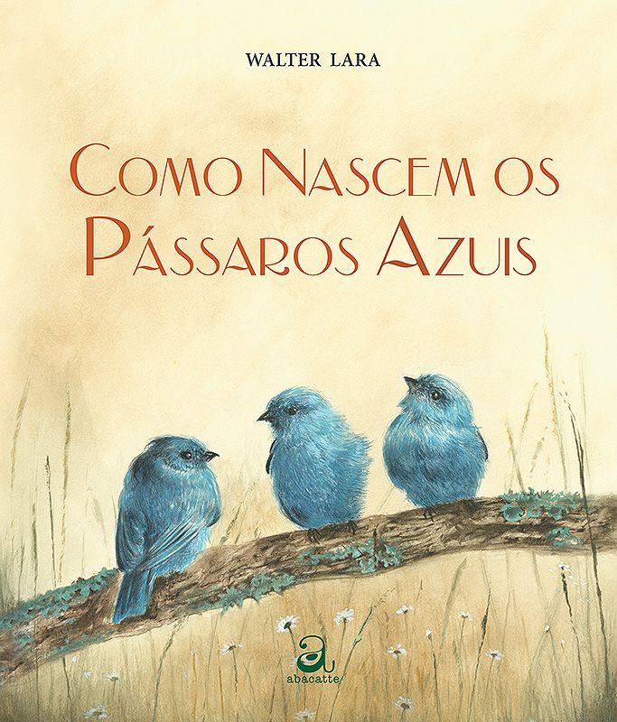 COMO NASCEM OS PÁSSAROS AZUIS  - Loja Bonde Lê