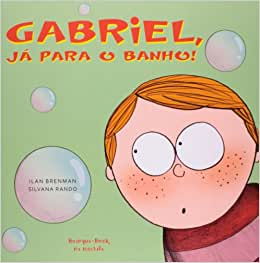 GABRIEL, JÁ PARA O BANHO!   - Loja Bonde Lê