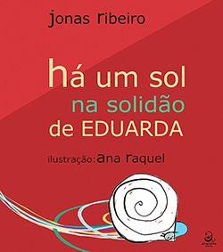 HÁ UM SOL NA SOLIDÃO DE EDUARDA  - Loja Bonde Lê