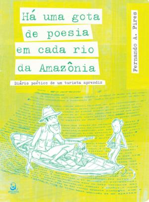 HÁ UMA GOTA DE POESIA EM CADA RIO DA AMAZÔNIA  - Loja Bonde Lê
