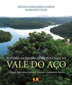 HISTÓRIA DA REGIÃO METROPOLITANA DO VALE DO AÇO  - Loja Bonde Lê