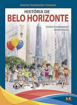 HISTÓRIA DE BELO HORIZONTE  - Loja Bonde Lê