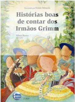 HISTÓRIAS BOAS DE CONTAR DOS IRMÃO GRIMM  - Loja Bonde Lê