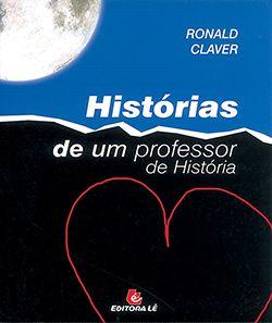 HISTÓRIAS DE UM PROFESSOR DE HISTÓRIA  - Loja Bonde Lê