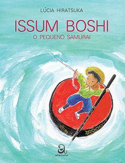 ISSUM BOSHI - O PEQUENO SAMURAI  - Loja Bonde Lê