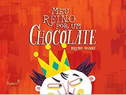 MEU REINO POR UM CHOCOLATE  - Loja Bonde Lê