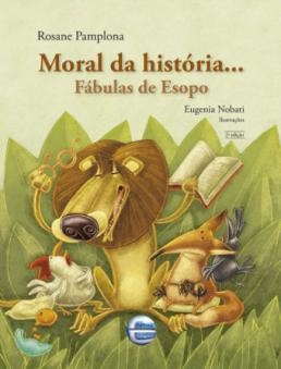 MORAL DA HISTÓRIA... FÁBULAS DE ESOPO  - Loja Bonde Lê