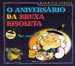 O ANIVERSÁRIO DA BRUXA RISOLETA  - Loja Bonde Lê