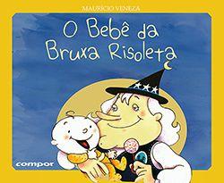 O BEBE DA BRUXA RISOLETA  - Loja Bonde Lê
