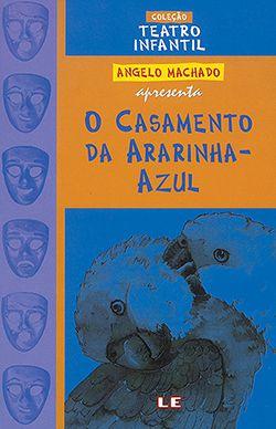O CASAMENTO DA ARARINHA-AZUL-TEATRO  - Loja Bonde Lê