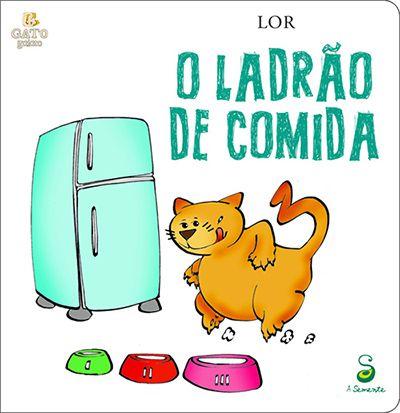 O LADRÃO DE COMIDA  - Loja Bonde Lê