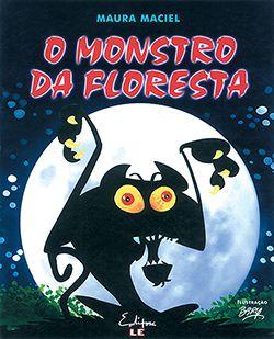 O MONSTRO DA FLORESTA  - Loja Bonde Lê