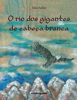 O RIO DOS GIGANTES DE CABEÇA BRANCA  - Loja Bonde Lê