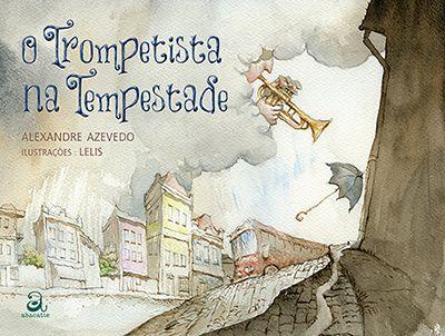 O TROMPETISTA NA TEMPESTADE  - Loja Bonde Lê