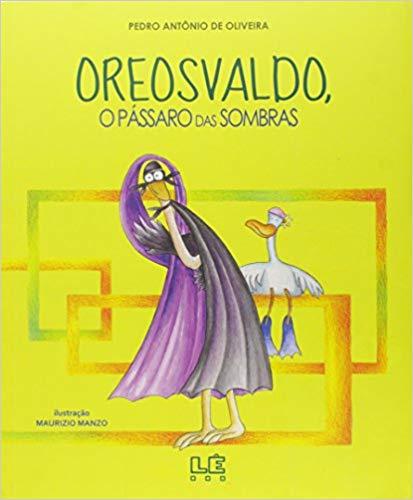 OREOSVALDO, O PÁSSARO DAS SOMBRAS  - Loja Bonde Lê