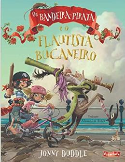 Os Bandeira - Pirata e o flautista Bucaneiro  - Loja Bonde Lê