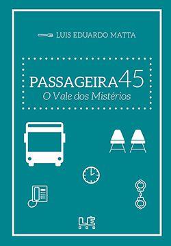 PASSAGEIRA 45 - O VALE DOS MISTÉRIOS  - Loja Bonde Lê