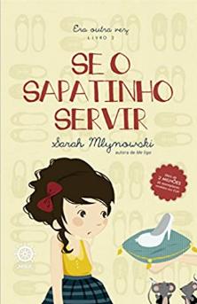 SE O SAPATINHO SERVIR - ERA OUTRA VEZ - LIVRO 2  - Loja Bonde Lê