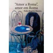Amor a Roma, amor em Roma