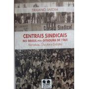 Centrais Sindicais no Brasil Pós-Ditadura de 1964