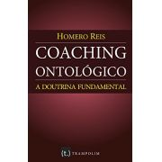 Coaching Ontológico: A Doutrina Fundamental