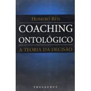 Coaching Ontológico: A Teoria da Decisão