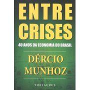Entre Crises: 40 Anos da Economia do Brasil