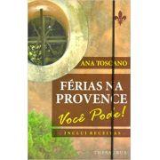 Férias na Provence, você pode!